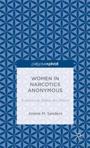 Women in Narcotics Anonymous: Overcoming Stigma and Shame