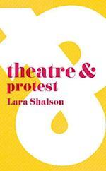 Theatre & Protest (Theatre and)