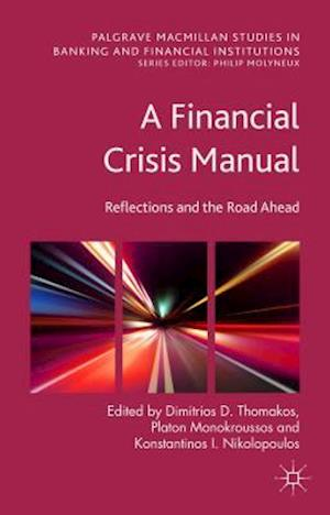 A Financial Crisis Manual: Reflections and the Road Ahead