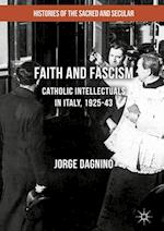 Faith and Fascism (Histories of the Sacred and Secular 1700 2000)