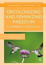 Decolonizing and Feminizing Freedom (Thinking Gender in Transnational Times)
