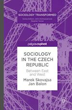 Sociology in the Czech Republic : Between East and West