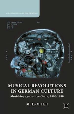 Musical Revolutions in German Culture