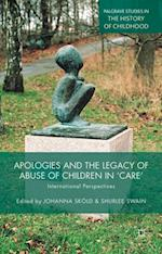 Apologies and the Legacy of Abuse of Children in 'Care' (Palgrave Studies in the History of Childhood)