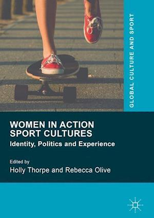 Women in Action Sport Cultures : Identity, Politics and Experience