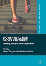 Women in Action Sport Cultures (Global Culture and Sport Series)
