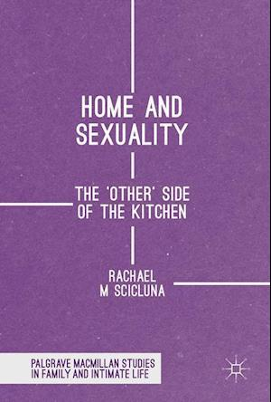 Home and Sexuality : The 'Other' Side of the Kitchen