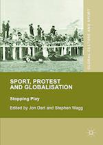 Sport, Protest and Globalisation (Global Culture and Sport Series)