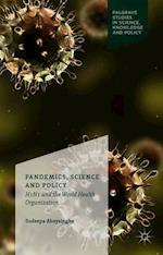 Pandemics, Science and Policy (Palgrave Studies in Science Knowledge and Policy)