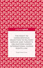 Right to Conscientious Objection to Military Service and Turkey's Obligations under International Human Rights Law