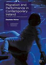 Migration and Performance in Contemporary Ireland (Contemporary Performance Interactions)