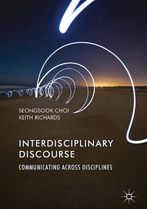 Interdisciplinary Discourse : Communicating Across Disciplines