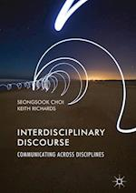 Interdisciplinary Discourse : Communicating Across Disciplines