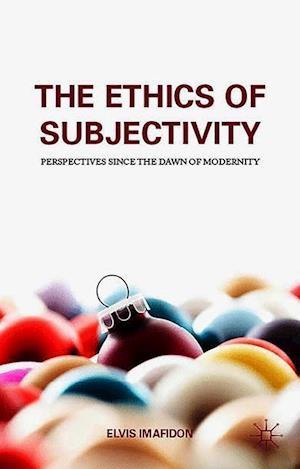 The Ethics of Subjectivity