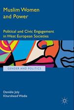 Muslim Women and Power : Political and Civic Engagement in West European Societies