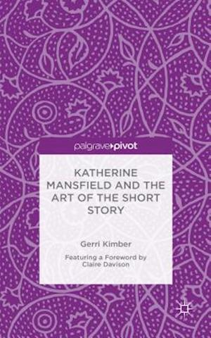 Katherine Mansfield and the Art of the Short Story
