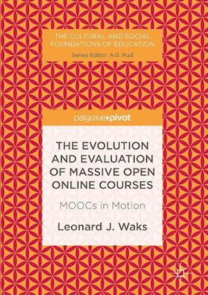 The Evolution and Evaluation of Massive Open Online Courses