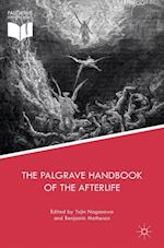 The Palgrave Handbook of the Afterlife (Palgrave Frontiers in Philosophy of Religion)