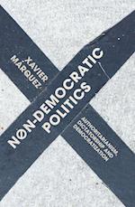 Non-Democratic Politics: Authoritarianism, Dictatorship, and Democratization af Xavier Marquez