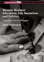 Women Workers' Education, Life Narratives and Politics (Palgrave Studies in Gender and Education)