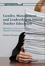 Gender, Management and Leadership in Initial Teacher Education (Palgrave Studies in Gender and Education)
