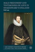Male Friendship and Testimonies of Love in Shakespeare's England af Will Tosh