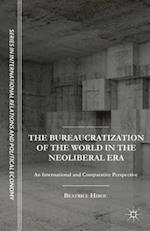 The Bureaucratization of the World in the Neoliberal Era af Beatrice Hibou