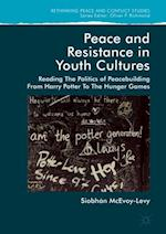 Peace and Resistance in Youth Cultures (Rethinking Peace And Conflict Studies)