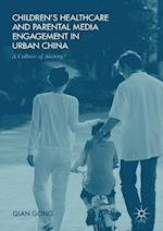 Children's Healthcare and Parental Media Engagement in Urban China