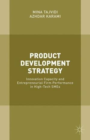 Product Development Strategy: Innovation Capacity and Entrepreneurial Firm Performance in High-Tech SMEs