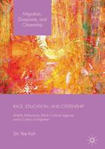 Race, Education, and Citizenship (Migration, Diasporas and Citizenship)