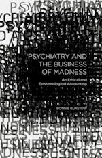 Psychiatry and the Business of Madness af Bonnie Burstow
