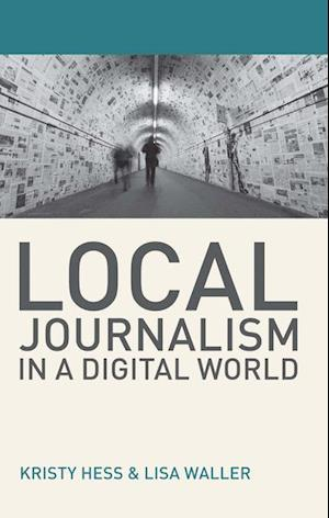 Local Journalism in a Digital World