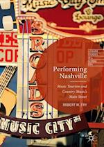 Performing Nashville : Music Tourism and Country Music's Main Street