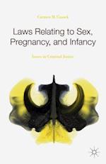 Laws Relating to Sex, Pregnancy, and Infancy af Carmen M. Cusack