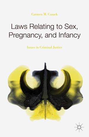 Laws Relating to Sex, Pregnancy, and Infancy af Carmen M. Cusack, C. Cusack