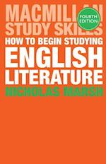 How to Begin Studying English Literature (Palgrave Study Skills)