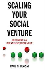 Scaling Your Social Venture (Social Entrepreneurship Series)