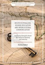 Multiculturalism, Higher Education and Intercultural Communication (Palgrave Studies in Global Citizenship Education and Democracy)