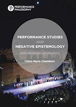 Performance Studies and Negative Epistemology (Performance Philosophy)