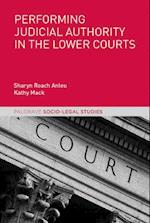 Performing Judicial Authority in the Lower Courts (Palgrave Socio Legal Studies)