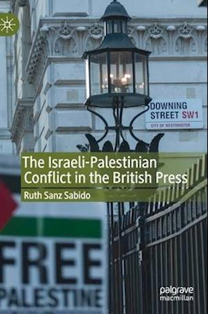 The Israeli-Palestinian Conflict in the British Press