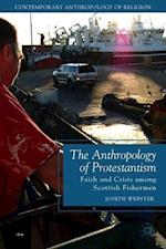 The Anthropology of Protestantism: Faith and Crisis among Scottish Fishermen