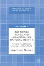 The British World and an Australian National Identity (Palgrave Studies in Sport and Politics)