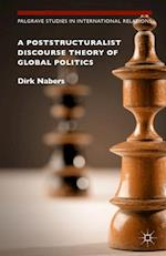 Poststructuralist Discourse Theory of Global Politics af Dirk Nabers