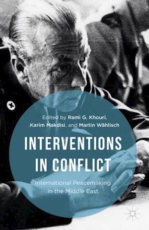 Interventions in Conflict af Martin Wahlisch, Rami G. Khouri