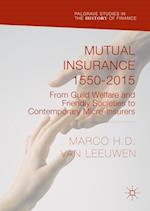Mutual Insurance 1550-2015 (Palgrave Studies in the History of Finance)