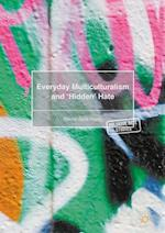Everyday Multiculturalism and 'Hidden' Hate (Palgrave Hate Studies)