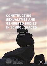 Constructing Sexualities and Gendered Bodies in School Spaces af Jon Ingvar Kjaran
