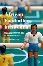 African Footballers in Sweden af Carl-Gustaf Scott